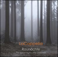 Raunachte: The Twelve Nights after Christmas - Elisabeth Bauer (soprano); Freya Kirby (violin); Irina Ushakova (cello); Karen von Trotha (violin); LaCappella;...