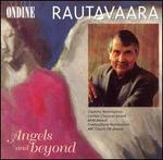 Rautavaara: Angels and Beyond