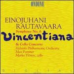 Rautavaara: Symphony No. 6; Cello Concerto