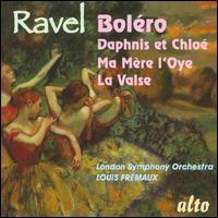 Ravel: Boléro; Daphnis et Chloé; Ma Mère l'Oye; La Valse - London Symphony Orchestra; Louis Frémaux (conductor)