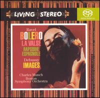Ravel: Boléro; La Valse; Rapsodie Espagnole; Debussy: Images - Boston Symphony Orchestra; Charles Munch (conductor)