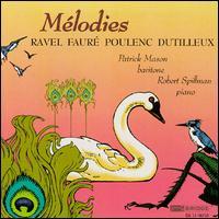 Ravel, Dutilleux, Fauré, Poulenc: Mélodies - Robert Spillman (piano)