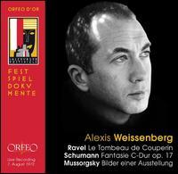 Ravel: Le Tombeau de Couperin; Schumann: Fantasie C-Dur Op. 17; Mussorgsky: Bilder einer Ausstellung - Alexis Weissenberg (piano)