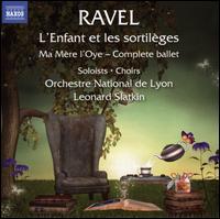 Ravel: L'Enfant et les Sortileges; Ma Mère l'Oye - Complete Ballet - Annick Massis (soprano); Delphine Galou (contralto); Hélène Hébrard (soprano); Ingrid Perruche (soprano);...