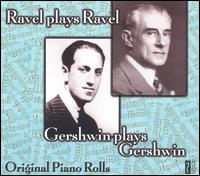 Ravel Plays Ravel / Gershwin Plays Gershwin - George Gershwin (piano); Jesus Maria Sanroma (piano); Maurice Ravel (piano)