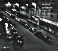 Ravel: Sonate posthume; Tzigane; Enescu: Impressions d'enfance; Sonata No. 3 - Leonidas Kavakos (violin); Péter Nagy (piano)