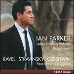 Ravel, Stravinsky, Gershwin: Piano Concertos