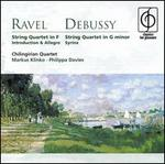 Ravel: String Quartet in F; Debussy: String Quartet in G minor; Syrinx