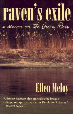 Raven's Exile: A Season on the Green River - Meloy, Ellen