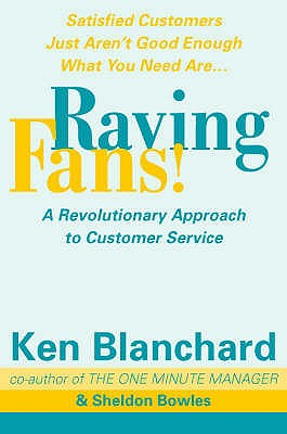 Raving Fans! - Blanchard, Kenneth, and Bowles, Sheldon