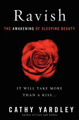 Ravish: The Awakening of Sleeping Beauty - Yardley, Cathy