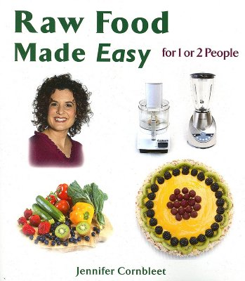 Raw Food Made Easy: For 1 or 2 People - Cornbleet, Jennifer