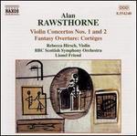 Rawsthorne: Violin Concertos Nos. 1 and 2; Fantasy Overture Cortèges