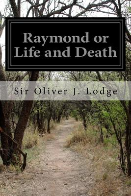 Raymond or Life and Death - Lodge, Sir Oliver J