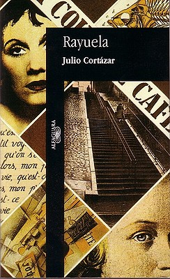 Rayuela - Cortazar, Julio