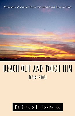 Reach Out and Touch Him (1949-2002) - Jenkins, Sr Charles E