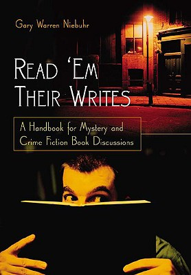 Read 'em Their Writes: A Handbook for Mystery and Crime Fiction Book Discussions - Niebuhr, Gary Warren