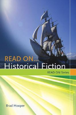 Read On...Historical Fiction: Reading Lists for Every Taste - Hooper, Brad