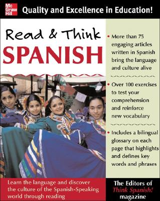 Read & Think Spanish: Learn the Language and Discover the Culture of the Spanish-Speaking World Through Reading - Think Spanish! Magazine (Creator)