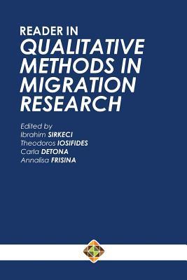 Reader in Qualitative Methods in Migration Research - Iosifides, Theodoros (Editor), and Detona, Carla (Editor), and Frisina, Annalisa (Editor)
