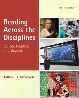 Reading Across the Disciplines - McWhorter, Kathleen T.
