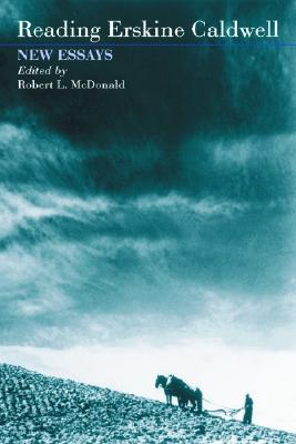 Reading Erskine Caldwell: New Essays - McDonald, Robert L, Professor, PhD (Editor)