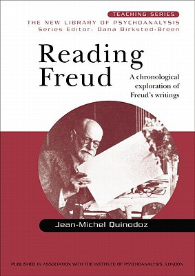 Reading Freud: A Chronological Exploration of Freud's Writings - Quinodoz, Jean-Michel