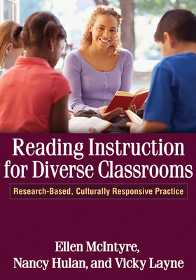 Reading Instruction for Diverse Classrooms: Research-Based, Culturally Responsive Practice - McIntyre, Ellen, Professor, Edd
