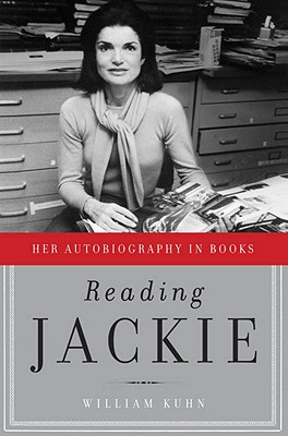 Reading Jackie: Her Autobiography in Books - Kuhn, William M