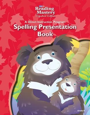 Reading Mastery Reading/Literature Strand Grade K, Spelling Presentation Book - Engelmann