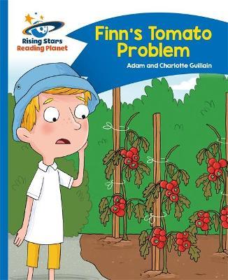 Reading Planet - Finn's Tomato Problem - Blue: Comet Street Kids - Guillain, Adam, and Guillain, Charlotte