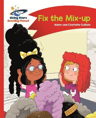 Reading Planet - Fix the Mix-up - Red A: Comet Street Kids - Guillain, Adam, and Guillain, Charlotte