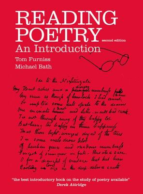 Reading Poetry: An Introduction - Furniss, Tom, and Bath, Michael