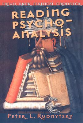 Reading Psychoanalysis - Rudnytsky, Peter L