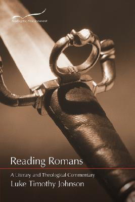 Reading Romans: A Literary & Theological Commentary - Johnson, Luke Timothy