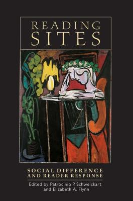 Reading Sites: Social Difference and Reader Response - Schweickart, Patrocinio P, Professor (Editor)