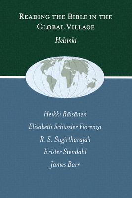 Reading the Bible in the Global Village: Helsinki - Raisanen, Heikki (Editor)