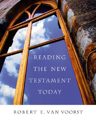 Reading the New Testament Today - Van Voorst, Robert E