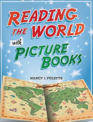 Reading the World with Picture Books - Polette, Nancy J