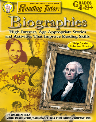 Reading Tutor, Grades 4 - 8: Biographies - Betz, Maureen