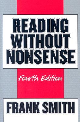 Reading Without Nonsense - Smith, Frank