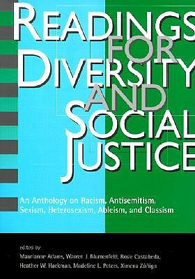 Readings for Diversity and Social Justice: An Anthology on Racism, Sexism, Anti-Semitism, Heterosexism, Classism, and Ableism - Adams, Ed Et Al, and Adams, Maurianne (Editor), and Zuniga, Ximena (Editor)