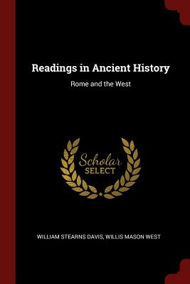 Readings in Ancient History: Rome and the West - Davis, William Stearns, and West, Willis Mason