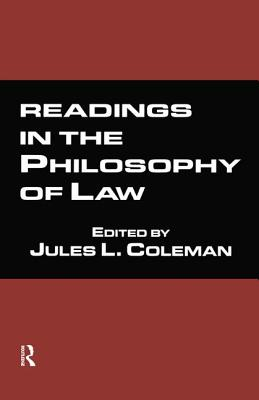 Readings in the Philosophy of Law - Coleman, Jules L. (Editor)