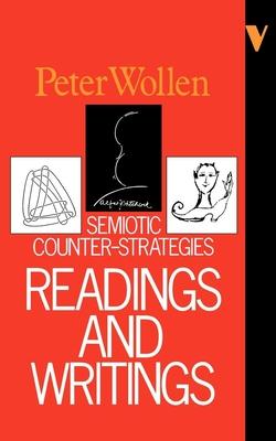 Readings & Writings: Semiotic Counter-Strategies - Wollen, Peter