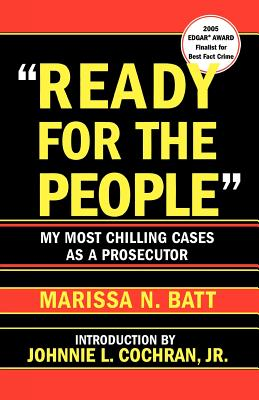 Ready for the People: My Most Chilling Cases as a Prosecutor - Batt, Marissa N
