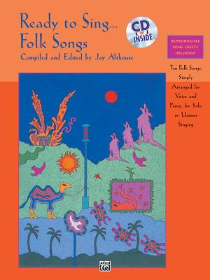 Ready to Sing . . . Folk Songs: Book & CD - Althouse, Jay (Editor)