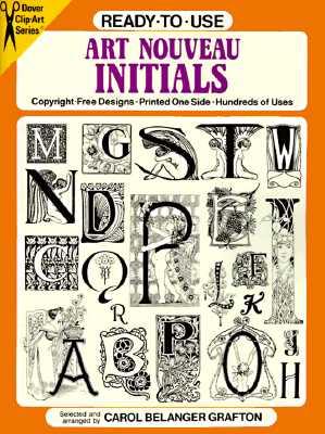 Ready-To-Use Art Nouveau Initials - Grafton, Carol Belanger (Editor)