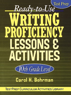 ready to use writing proficiency lessons activities 10th grade level book by carol h behrman. Black Bedroom Furniture Sets. Home Design Ideas