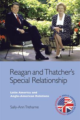 Reagan and Thatcher's Special Relationship - Treharne, Sally-Ann